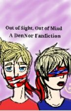 Out of Sight, Out of Mind: A DenNor Fanfiction (#Wattys2016) by crazybananalady16