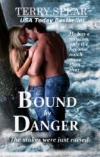 Bound by Danger by TerrySpear