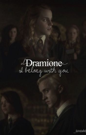 Dramione: i belong with you