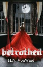 Betrothed To A Vampire Prince (On Hold Until Oct 16) by Wowchilee