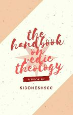VEDIC THEOLOGY (Now with multimedia) by Siddhesh900