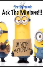 Ask/Dare The Minions!!! by firetigersrock