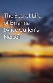The Secret Life of Brianna (Alice Cullen's Neice) by Rebecca_k