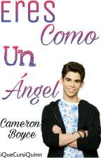 Eres Como Un Ángel ×Cameron Boyce Y Tú× (Editando) by iQueCursiQuinn