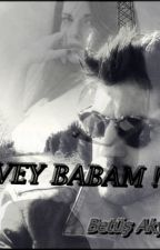 ÜVEY BABAM ! by BetlAkyldz