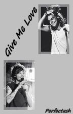 Give Me Love // Larry by perfectash