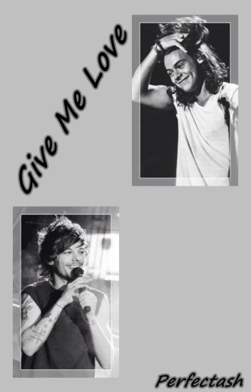 Give Me Love // Larry