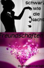Schwarz wie die Nacht: Freundschaften (Harry Potter Fanfiction) by magicstarlight