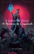 A Lenda de Zelda: A Princesa do Crepúsculo - Livro 1 by SaraFernandes221b