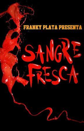 Sangre Fresca by frankyplata