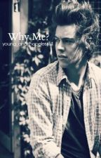 Why Me? (harry styles fanfiction)COMPLETED by young_and_hopeless14