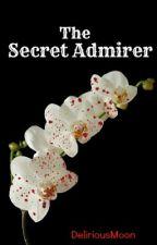 The Secret Admirer by DeliriousMoon