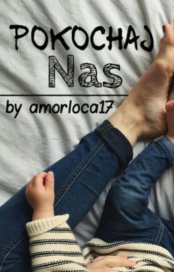Pokochaj Nas || H.S.