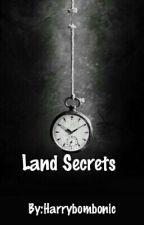 Land secrets ♡ by Harrybombonic