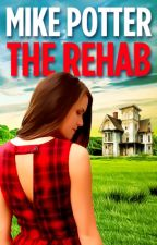 The Rehab by mdpotter55