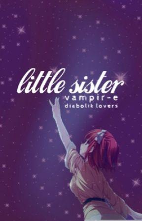 Little sister :diabolik lovers: - Jealous? Me? No  - Wattpad