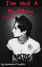 I'm Not A BadBoy (Tome 2) by SummerxTumblr