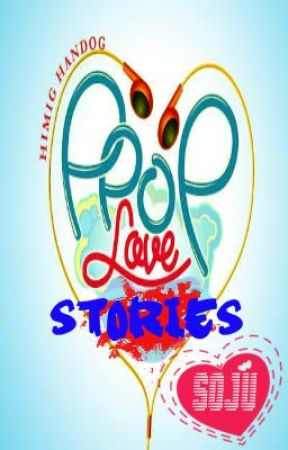 P-Pop Love Stories (Completed) by Kuya_Soju