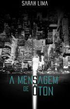A SAGA DE ÔTON - A Mensagem de Ôton (Livro I) by SarahGreinAdams
