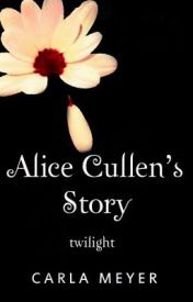 Alice Cullen's Story by Carla_Meyer