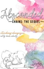 Absconded • Chains sequel (DISCONTINUED) by strawberry-champagne