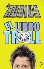 El Libro Troll -Terminada- by iviiween