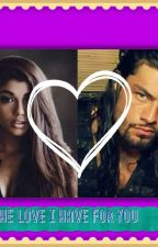The love I have for  you (roman reigns love story ) by tamialangford202