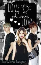 Love,Love,Love ~ Park Chanyeol~ [Editando] by ExoWeAreBangtan
