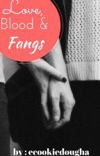 Love, Blood & Fangs by ecookiedougha