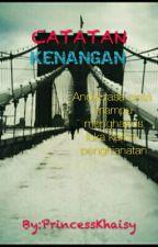 Catatan Kenangan by PrincessKhaisy