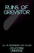 Ruins of Greivstor by CelestriaUniverse