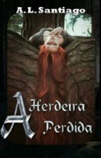 A Herdeira Perdida by SantiiagoLuuh