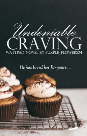 Undeniable Craving by Purple_Flowers24