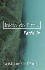 Início do Fim... Parte 4《Z.M》 by AnedePaula06