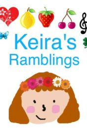 Keira's Ramblings by KeiraWrites