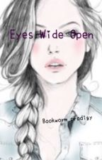 Eyes Wide Open by bookworm_prodigy