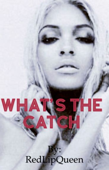 What's the Catch?