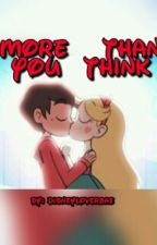 More Than You Think || Starco || by disneyloverbae