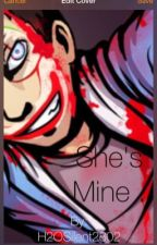 She's Mine . by H2OSilent2802