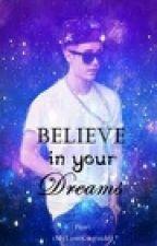 Believe In Your Dreams by Duudsantos