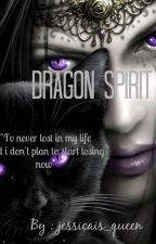 Dragon Spirit by jessicais_queen