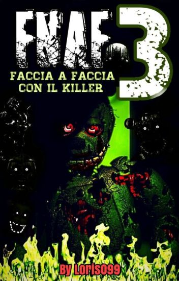 FIVE NIGHTS AT FREDDY'S 3: FACCIA A FACCIA CON IL KILLER!