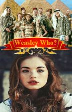 Weasley Who? (On Hold)  by WordsmithInventor