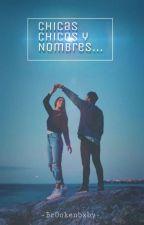 Chicas Y Nombres Para Personajes by -BrOokenbxby-