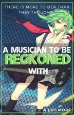 A Musician to be Reckoned With by AnimeReverseHaremW