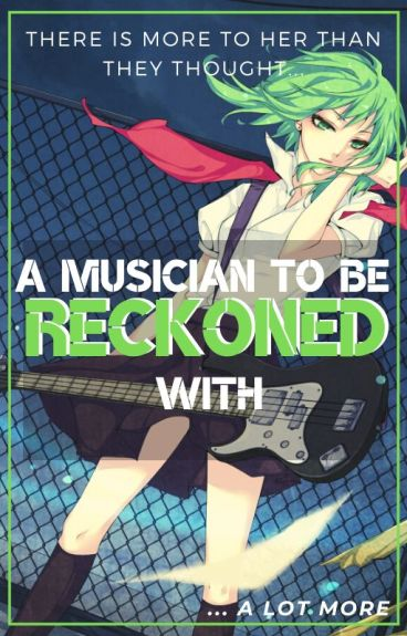 A Musician to be Reckoned With