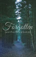 Forgotten by JustForKeepSakes