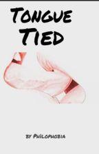 Tongue Tied (Wattys2016) by Ph1lophobia
