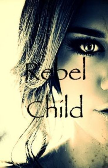 Rebel Child by FindingMyStory