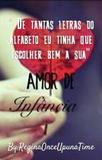 Amor de infância❤ by ReginaOnceUpunaTime